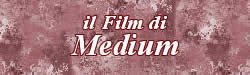 Il Film di Medium